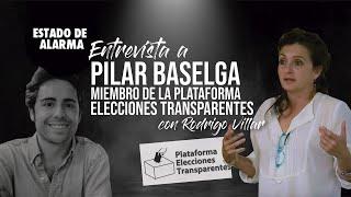 Entrevista a PILAR BASELGA, miembro de la plataforma ELECCIONES TRANSPARENTES, con Rodrigo Villar