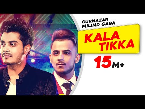 Kala Tikka Lyrics - Gurnazar | Millind Gaba