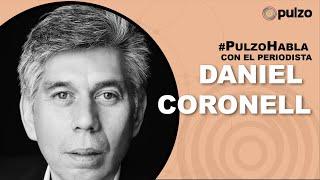 #PulzoHabla con Daniel Coronell sobre elecciones 2022 en Colombia y su vida periodística.