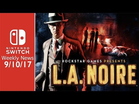 L.A. Noire Coming to Switch!, NEW Nintendo Direct SOON?, and MORE! - SWN 9/10/17