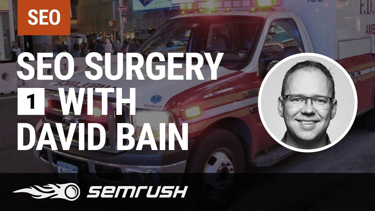 SEO Surgery with David Bain Episode 1