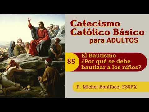 85 El Bautismo   ¿Por que se debe bautizar a los ninos