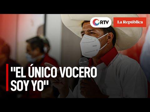 Pedro Castillo: El único vocero soy yo   Elecciones 2021