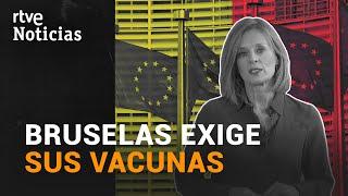 La UE sospecha que ASTRAZENECA vende la VACUNA a otros países y PIDE EXPLICACIONES | RTVE Noticias