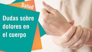 Consultas frecuentes sobre dolores en el cuerpo | Salud