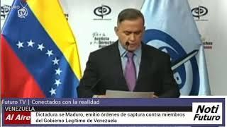 Dictadura de Maduro, emitió órdenes de captura contra miembros de la comisión del Gobierno Interino