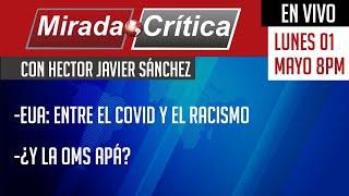 EUA: entre el Covid y el racismo / ¿Y la OMS apá - Mirada Crítica