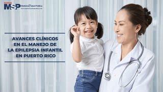 Avances clínicos en el manejo de la epilepsia infantil en Puerto Rico