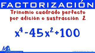 Factorización Trinomio cuadrado perfecto por adición o sustracción | Ejemplo 2