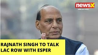 Rajnath Singh to discuss India-China clash with American counterpart |NewsX - NEWSXLIVE