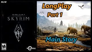Skyrim - Longplay (Part 1 of 2) Main Quest (Master Difficulty) Walkthrough (No Commentary)