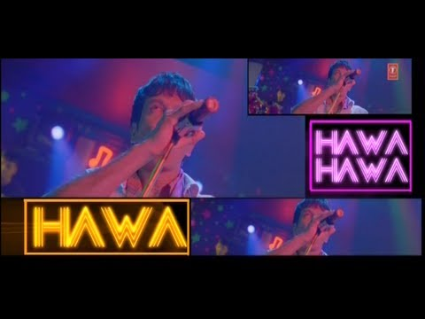 Chaalis Chaurasi -Hawa Hawa