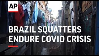 ONLY ON AP Brazil squatters endure coronavirus crisis