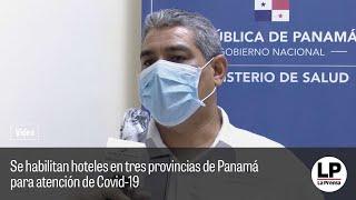Se habilitan hoteles en tres provincias de Panamá para atención de Covid-19