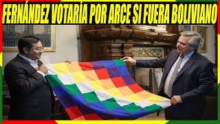 Presidente de Argentina Dice Que Votaría Por Luis Arce Si Fuera Boliviano