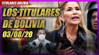 ????LOS TITULARES DE BOLIVIA ????????? 3 DE AGOSTO 2020 [ NOTICIAS DE BOLIVIA ] ????