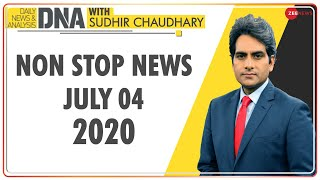 DNA: Non Stop News, July 04, 2020 | Sudhir Chaudhary Show | DNA Today | DNA Nonstop News | NONSTOP - ZEENEWS