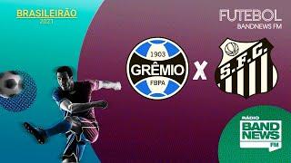 Grêmio x Santos | Campeonato Brasileiro 2021 | 24/06/2021