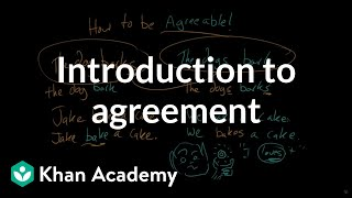Introduction to agreement | Verbs | The parts of speech
