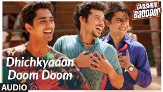 Dhichkyaaon Doom Doom (Version - 2) Full Song (Audio) | Chashme Baddoor | Ali Zafar, Taapsee Pannu - TSERIES