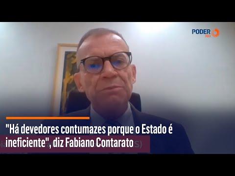 Ha devedores contumazes porque o Estado e ineficiente, diz Fabiano Contarato
