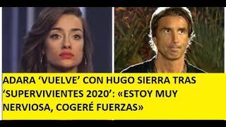 ADARA 'VUELVE' CON HUGO SIERRA TRAS 'SUPERVIVIENTES 2020'