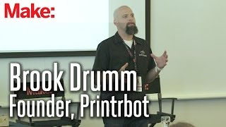 MakerCon Bay Area, May 2014: Brook Drumm, Founder, Printrbot