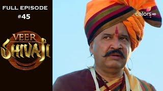 Veer Shivaji | Season 1 | Full Episode 45 - COLORSTV