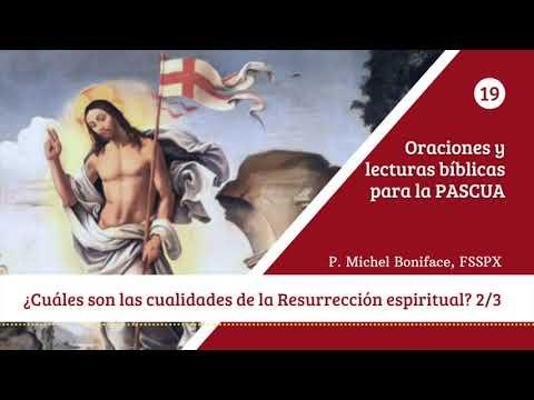 19 ¿Cuales son las cualidades de la Resurreccion espiritual 2/3
