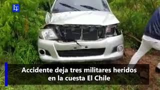 Accidente deja tres militares heridos en la cuesta El Chile