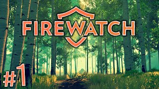 Firewatch Gameplay #1 - Settling In