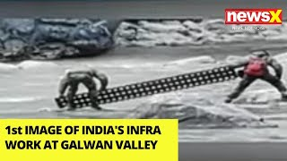 1st Images of Galwan Valley | India's Infra Works Intimidate China | NewsX - NEWSXLIVE