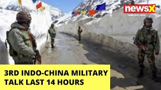 3rd India-China Corps Commander talks last 14 hours | NewsX - NEWSXLIVE