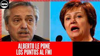 Alberto le recontra puso los puntos al FMI y pidió plazos de pago por la deuda