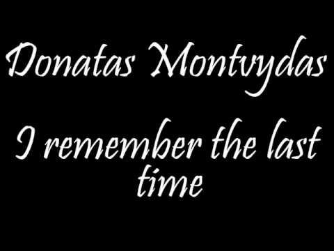 Donny Montell (Donatas Montvydas) - I Remember Last Time (Dainų