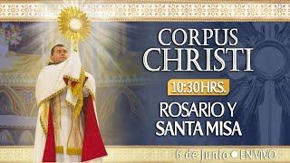 CORPUS CHRISTI????Rosario y Santa Misa???? HOY 6 de Junio????EN VIVO