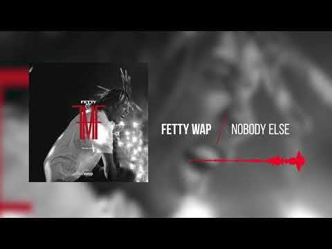 connectYoutube - Fetty Wap -  Nobody Else [Official Audio]