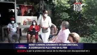 Neney Cabrera juramenta en San Cristóbal a ex dirigentes del PLD y PRD en el PRM