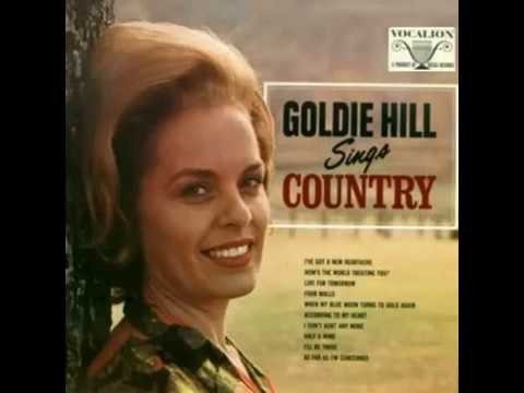 Goldie Hill -  I Don't Hurt Anymore