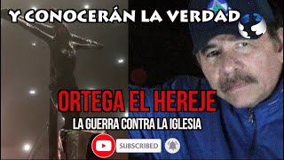 Reportaje I Ortega el hereje, la persecución de la iglesia católica en Nicaragua
