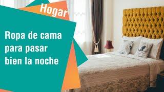 Ropa de cama para pasar bien la noche   Hogar