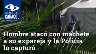 Hombre atacó con machete a su expareja y la Policía lo capturó cuando la comunidad iba a lincharlo