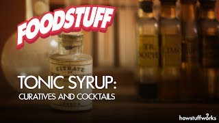 Tonic Syrup: From Curative to Cocktails | FoodStuff