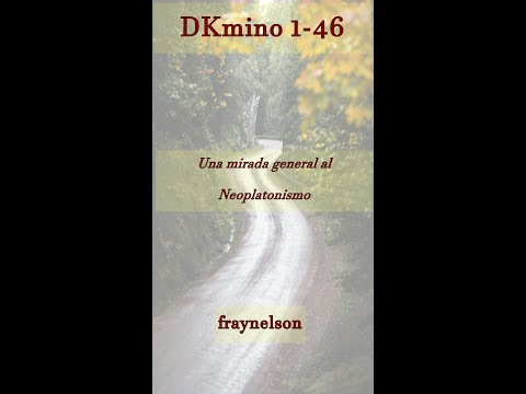 DK1-46 Una mirada general al Neoplatonismo
