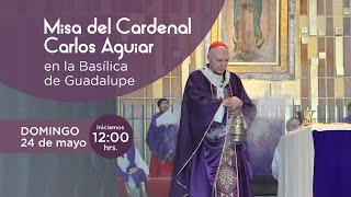 Misa domincal del Arzobispo Primado de México en la Basílica de Guadalupe. 24/05/2020