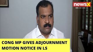 Cong MP Gives Adjournment Motion Notice In LS | Notice Over Pegasus Issue | NewsX - NEWSXLIVE