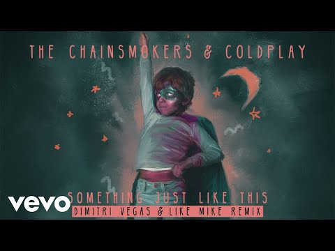 Something Just Like This (Dimitri Vegas & Like Mike Remix Audio)