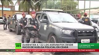 Aumentan a 122 los asesinatos desde el inicio de la huelga policial en el estado brasileño de Ceará