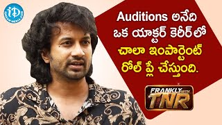 Auditions play are very important role in Actor's Career - Actor Satyadev | Frankly With TNR - IDREAMMOVIES