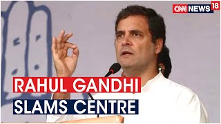 Congress Leader Rahul Gandhi Slams Centre Over Privatisation Of Trains | CNN News18 - IBNLIVE